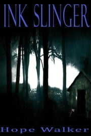 Ink Slinger ebook by Hope Walker
