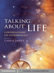 Talking about Life - Conversations on Astrobiology ebook by Chris Impey
