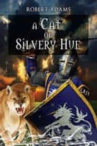 A Cat Of Silvery Hue ebook by Adams, Robert