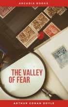 Arthur Conan Doyle: The Valley of Fear [contains links to free audiobook] (The Sherlock Holmes novels and stories #7) ebook by Arthur Conan Doyle