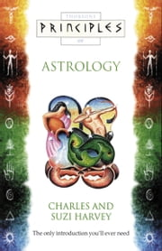 Astrology: The only introduction you'll ever need (Principles of) ebook by Charles Harvey,Suzi Harvey