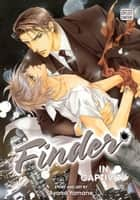 Finder Deluxe Edition: In Captivity, Vol. 4 (Yaoi Manga) ebook by Ayano Yamane