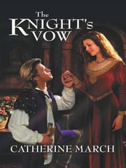 The Knight's Vow ebook by Catherine March