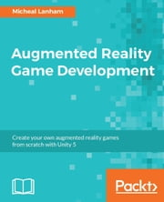 Augmented Reality Game Development ebook by Kobo.Web.Store.Products.Fields.ContributorFieldViewModel