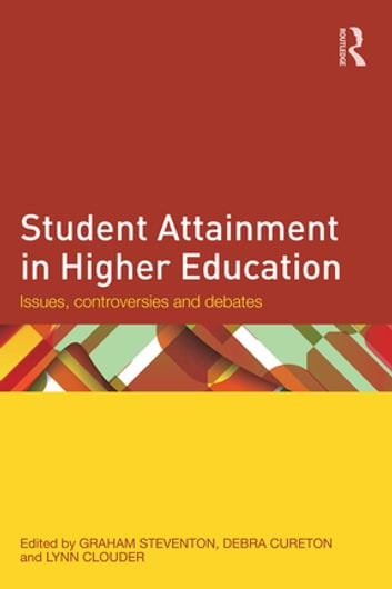 Student Attainment in Higher Education - Issues, controversies and debates ebook by