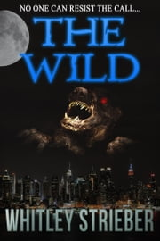 The Wild ebook by Whitley Strieber