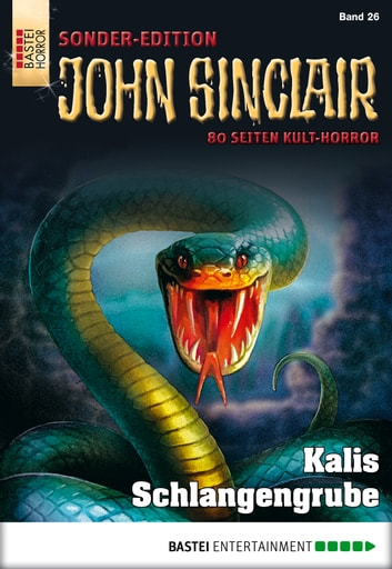 John Sinclair Sonder-Edition - Folge 026 - Kalis Schlangengrube ebook by Jason Dark
