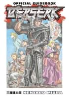 Berserk Official Guidebook ebook by Kentaro Miura