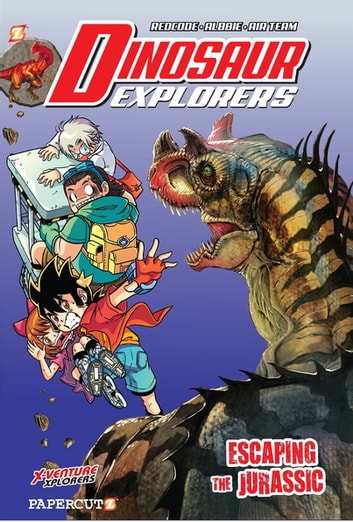 Dinosaur Explorers Vol. 6 - Escaping the Jurassic ebook by REDCODE,Albbie