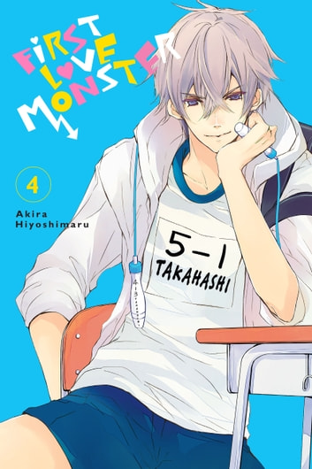 First Love Monster, Vol. 4 ebook by Akira Hiyoshimaru