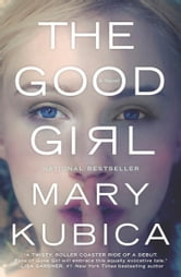 The Good Girl ebook by Mary Kubica