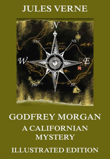 Godfrey Morgan: A Californian Mystery ebook by Jules Verne