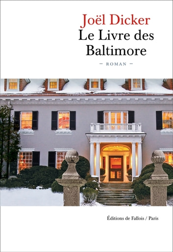 Le Livre des Baltimore eBook by Joël Dicker