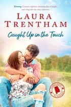 Caught Up in the Touch ebook by Laura Trentham