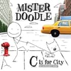 C Is for City - An Alphabet Book ebook by Orli Zuravicky, Giuseppe Castellano