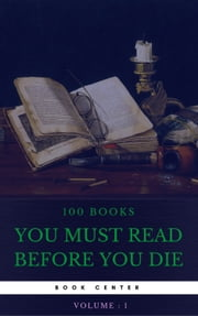 100 Books You Must Read Before You Die [volume 1] (Book Center) ebook by Joseph Conrad, Emily Brontë, Louisa May Alcott,...