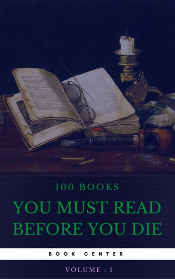 100 Books You Must Read Before You Die [volume 1] (Book Center) ebook by Joseph Conrad,Emily Brontë,Louisa May Alcott,E. M. Forster,Willa Cather,Fyodor Dostoyevsky,Lewis Carroll,Homer,Charlotte Brontë,Edgar Rice Burroughs,Aldous Huxley,Victor Hugo,Charles Dickens,Jane Austen,Alexandre Dumas,Miguel de Cervantes,Arthur Conan Doyle,E. E. Cummings