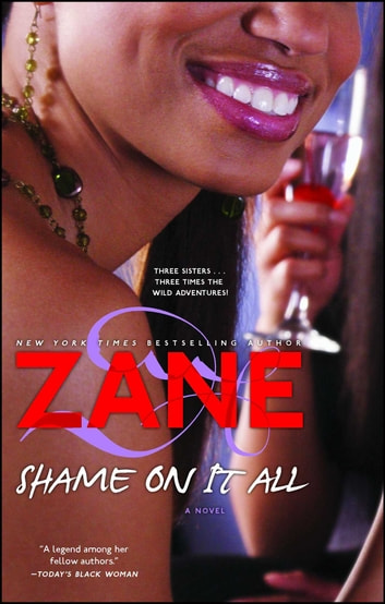 Shame on It All - A Novel ebook by Zane