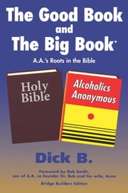 The Good Book and The Big Book ebook by Dick B.