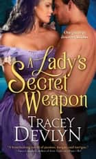 A Lady's Secret Weapon ebook by Tracey Devlyn