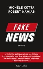 Fake News ebook by Michèle COTTA, Robert NAMIAS