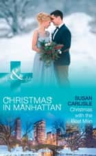 Christmas With The Best Man (Mills & Boon Medical) (Christmas in Manhattan, Book 5) 電子書籍 by Susan Carlisle