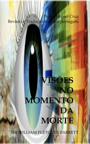Visões no Momento da Morte ebook by Sir William Fletcher Barrett