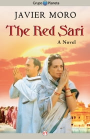 The Red Sari - A Novel ebook by Javier Moro