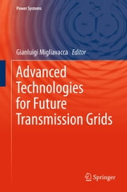 Advanced Technologies for Future Transmission Grids ebook by Gianluigi Migliavacca