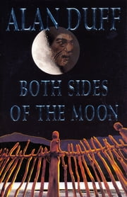 Both Sides of the Moon ebook by Alan Duff