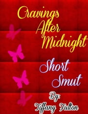 Cravings After Midnight ebook by Tiffany Fulton