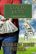 Lotto Lucy ebook by Kathleen Irene Paterka