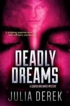 Deadly Dreams - A gripping suspense novel that will have you hooked ebook by Julia Derek