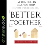 Better Together - Making Church Mergers Work audiobook by Jim Tomberlin, Warren Bird