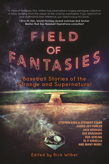 Field of Fantasies - Baseball Stories of the Strange and Supernatural ebook by