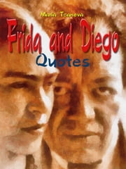Frida and Diego - Quotes ebook by Maria Tcaneva