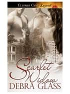 Scarlet Widow ebook by Debra Glass