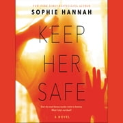 Keep Her Safe - A Novel audiobook by Sophie Hannah