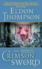 The Crimson Sword - Book One of the Legend of Asahiel ebook by Eldon Thompson