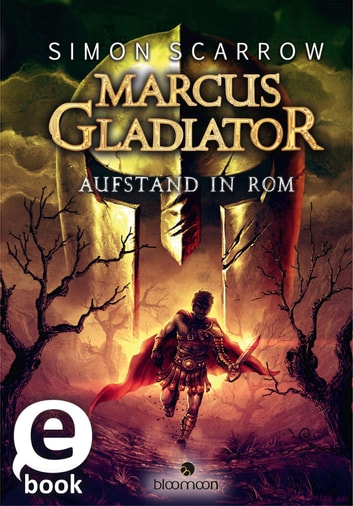 Marcus Gladiator - Aufstand in Rom ebook by Simon Scarrow