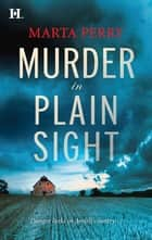 Murder in Plain Sight ebook by Marta Perry