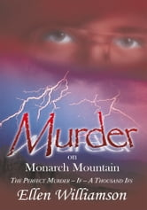 Murder on Monarch Mountain - The perfect murder, if - a thousand ifs ebook by Ellen Williamson