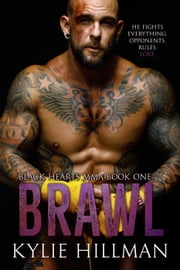 Brawl - Black Hearts MMA, #1 ebook by Kylie Hillman