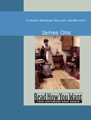 A District Messenger Boy And A Necktie Party ebook by James Otis