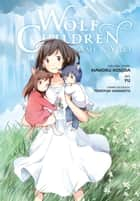 Wolf Children: Ame & Yuki eBook by Mamoru Hosoda, Yu