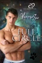 Full Circle ebook by Victoria Sue