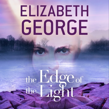 The Edge of the Light - Book 4 of The Edge of Nowhere Series audiobook by Elizabeth George