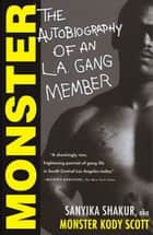 Monster - The Autobiography of an L.A. Gang Member eBook by Sanyika Shakur