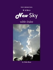 N is for A New Sky with Osho ebook by Osho Rose