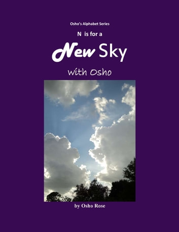 N is for A New Sky with Osho ebook by Prem Geet OceanicMedia